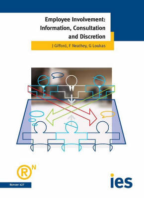 Employee Involvement: Information, Consultation and Discretion - IES Report No. 427 (Paperback)