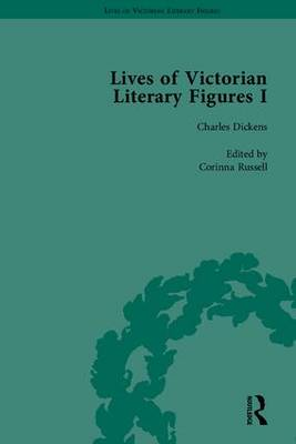 Lives of Victorian Literary Figures: Part 1: George Eliot, Charles Dickens and Alfred, Lord Tennyson by Their Contemporaries - Lives of Victorian Literary Figures (Hardback)