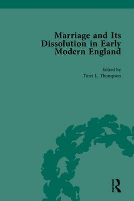 Marriage and Its Dissolution in Early Modern England (Hardback)