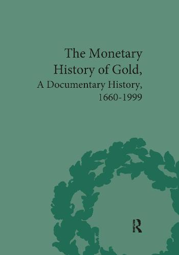 The Monetary History of Gold: A Documentary History, 1660-1999 (Hardback)