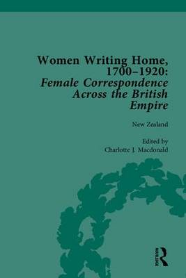 Women Writing Home, 1700-1920: Female Correspondence Across the British Empire (Hardback)