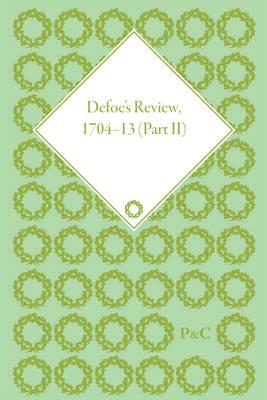 Defoe's Review 1704-13, Volume 2 (1705), Part I - Defoe's Review 1704-13 (Hardback)