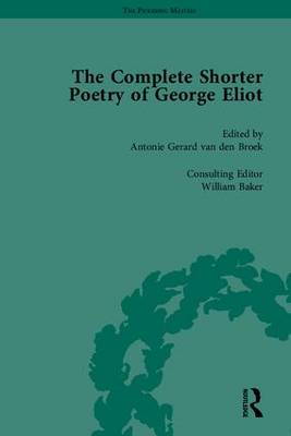 The Complete Shorter Poetry of George Eliot - The Pickering Masters (Hardback)