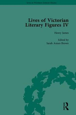 Lives of Victorian Literary Figures, Part IV: Henry James, Edith Wharton and Oscar Wilde by their Contemporaries - Lives of Victorian Literary Figures (Hardback)