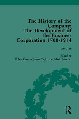 The History of the Company, Part II: Development of the Business Corporation, 1700-1914 (Hardback)