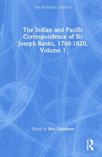 The Indian and Pacific Correspondence of Sir Joseph Banks, 1768-1820, Volume 1 - The Pickering Masters (Hardback)