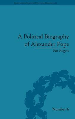 A Political Biography of Alexander Pope - Eighteenth-Century Political Biographies (Hardback)