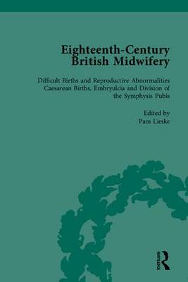 Eighteenth-Century British Midwifery, Part III (Hardback)