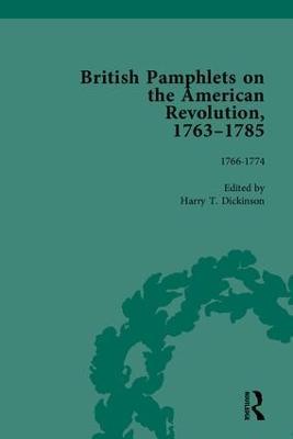 British Pamphlets on the American Revolution, 1763-1785: Part I (Hardback)