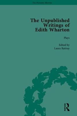 The Unpublished Writings of Edith Wharton - The Pickering Masters (Hardback)