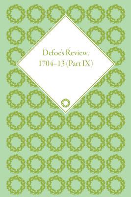 Defoe's Review 1704-13, Volume 9 (1712-13), Part II - Defoe's Review 1704-13 (Hardback)