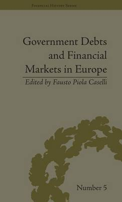 Government Debts and Financial Markets in Europe - Financial History (Hardback)