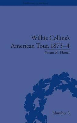 Wilkie Collins's American Tour, 1873-4 - The History of the Book (Hardback)