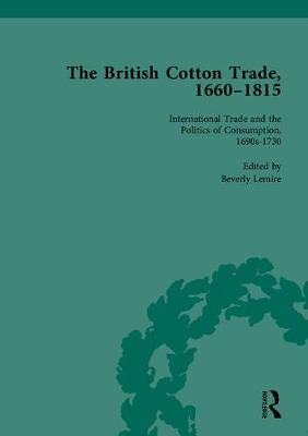 The British Cotton Trade, 1660-1815 (Hardback)