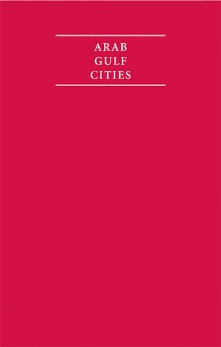 Arab Gulf Cities 4 Volume Hardback Set - Cambridge Archive Editions