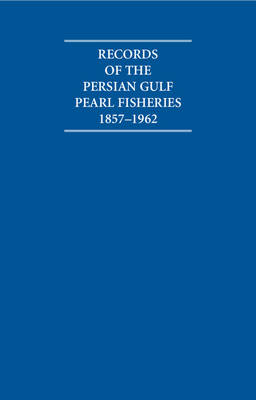 Records of the Persian Gulf Pearl Fisheries 1857-1962 4 Volume Hardback Set Including Boxed Maps - Cambridge Archive Editions