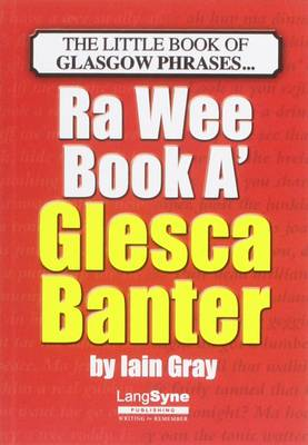 The Wee Book a Glesca Banter: An A-Z of Glasgow Phrases (Paperback)