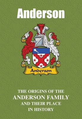 Anderson: The Origins of the Anderson Family and Their Place in History - English Name Mini-Book (Paperback)