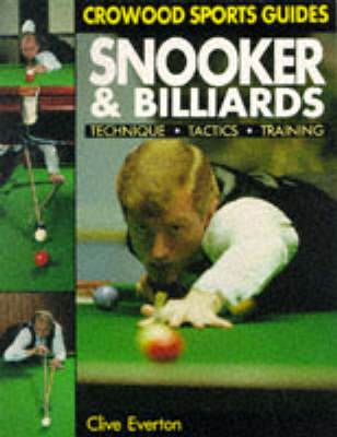 Snooker and Billiards: Techniques, Tactics, Training - Crowood Sports Guides (Paperback)