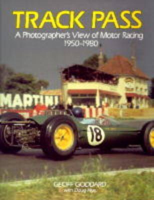 Track Pass: Photographer's View of Motor Racing, 1950-80 (Hardback)