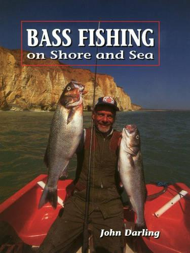 Bass Fishing: On Shore and Sea (Hardback)