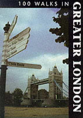 100 Walks in Greater London - 100 Walks (Paperback)