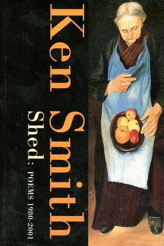 Shed: Poems 1980-2001 (Paperback)