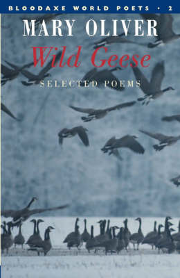 Wild Geese - Bloodaxe World Poets S. No. 2 (Paperback)