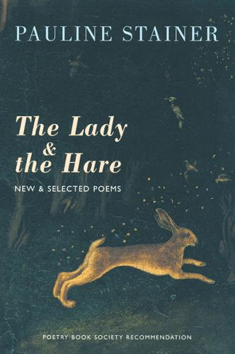 The Lady and the Hare: New and Selected Poems (Paperback)