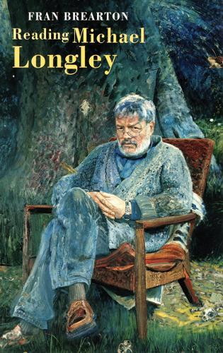 Reading Michael Longley (Paperback)