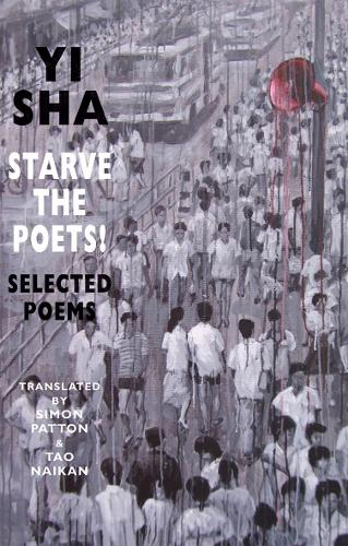 Starve the Poets!: Selected Poems (Paperback)