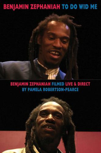 To Do Wid Me: Benjamin Zephaniah Filmed Live & Direct by Pamela Robertson-Pearce (Paperback)