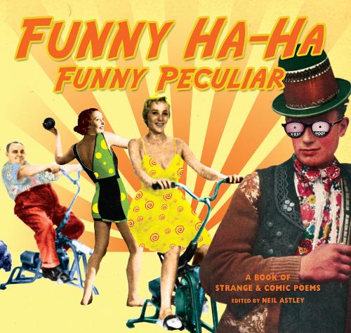 Funny Ha-Ha, Funny Peculiar: A book of strange & comic poems (Paperback)