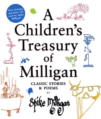 A Children's Treasury of Milligan: Classic Stories and Poems by Spike Milligan (Hardback)