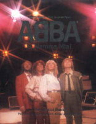 "From ""Abba"" to ""Mamma Mia!"": The Official Book (Hardback)"