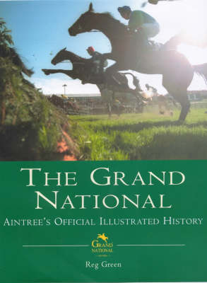 The Grand National: The Official Illustrated History (Hardback)