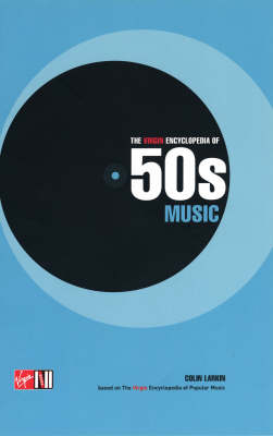 The Virgin Encyclopedia of 50s Music (Hardback)