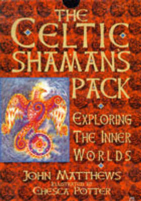The Celtic Shaman's Pack: Exploring the Inner Worlds of Native British Shamanism