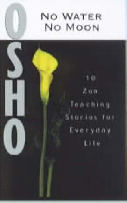 No Water, No Moon: Talks on Zen Stories (Paperback)