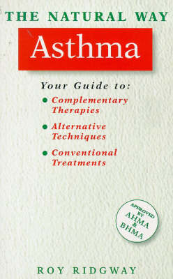 The Natural Way with Asthma: A Comprehensive Guide to Gentle, Safe and Effective Treatment - The natural way (Paperback)