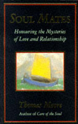 Soul Mates: Honouring the Mysteries of Love and Relationship (Paperback)