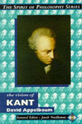 The Vision of Kant - Spirit of Philosophy S. (Paperback)