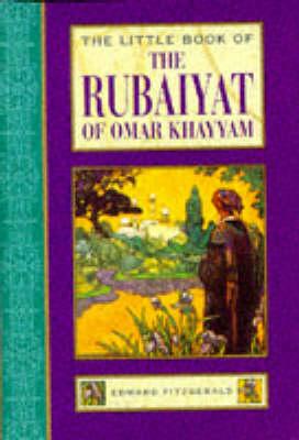 The Little Book of the Rubaiyat of Omar Khayyam - Little Books (Hardback)