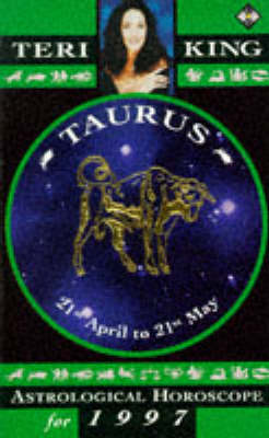 Teri King's Astrological Horoscopes for 1997: Taurus (Paperback)