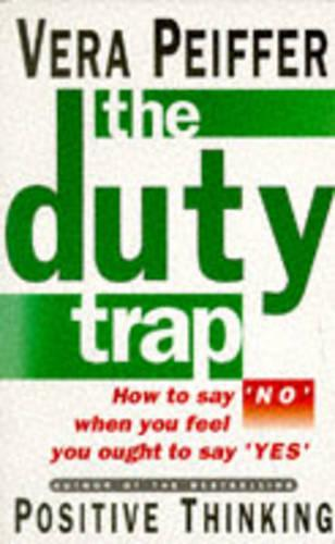 The Duty Trap: How to Say No When You Feel You Ought to Say Yes (Paperback)