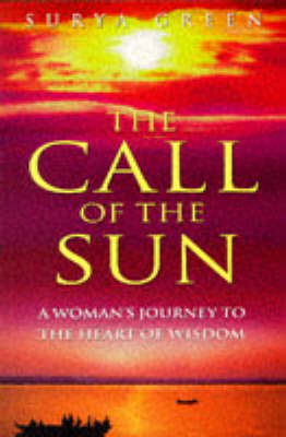 The Call of the Sun: A Woman's Journey to the Heart of Wisdom (Paperback)
