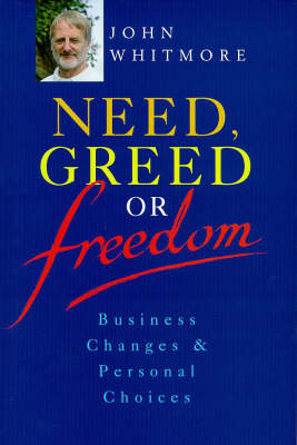 Need, Greed or Freedom: Business Changes and Personal Choices (Paperback)
