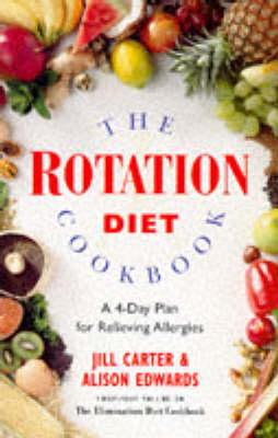 The Rotation Diet Cookbook: 4-Day Plan for Relieving Allergies (Paperback)
