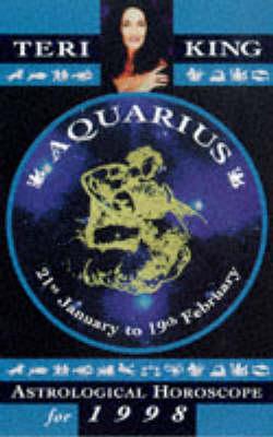 Teri King's Astrological Horoscopes for 1998: Aquarius - Teri King's astrological horoscopes for 1998 (Paperback)