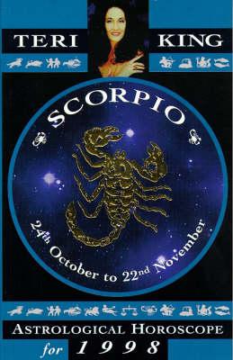 Teri King's Astrological Horoscopes for 1998: Scorpio - Teri King's astrological horoscopes for 1998 (Paperback)